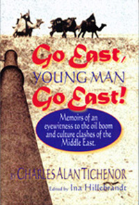 Go East, Young Man, Go East, a wonderful memoir of the eary days of Saudi oil,by Alan Tichenor