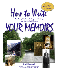 How to Write Your Memoirs...Fun Prompts to Make Writing...and Reading Your life Stories a Pleasure!